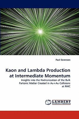 Kaon and Lambda Production at Intermediate Momentum N/A 9783838398785 Front Cover