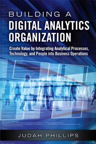 Building a Digital Analytics Organization Create Value by Integrating Analytical Processes, Technology, and People into Business Operations  2014 9780133372786 Front Cover