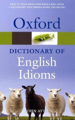 Oxford Dictionary of English Idioms  3rd 2010 edition cover