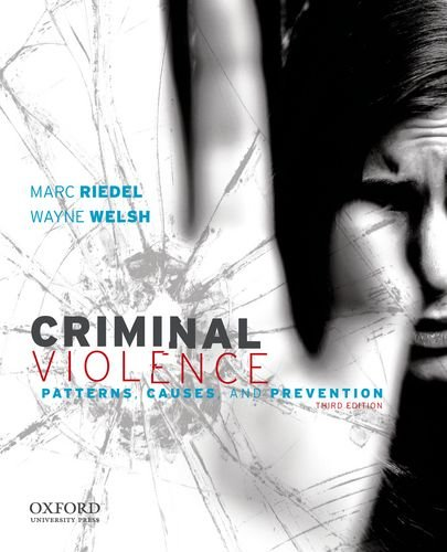 Criminal Violence Patterns, Causes, and Prevention 3rd 2011 edition cover
