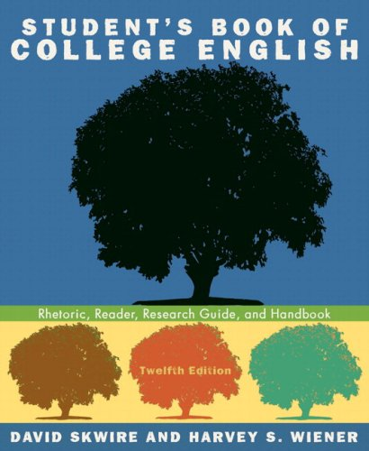 Student's Book of College English Rhetoric, Reader, Research Guide, and Handbook, MLA Update Edition 12th 2009 edition cover