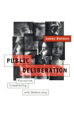 Public Deliberation Pluralism, Complexity, and Democracy  2000 (Reprint) 9780262522786 Front Cover
