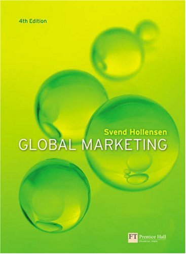 Global Marketing A Decision-Oriented Approach 4th 2007 (Revised) 9780273706786 Front Cover