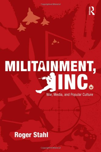 Militainment, Inc War, Media, and Popular Culture  2010 9780415999786 Front Cover