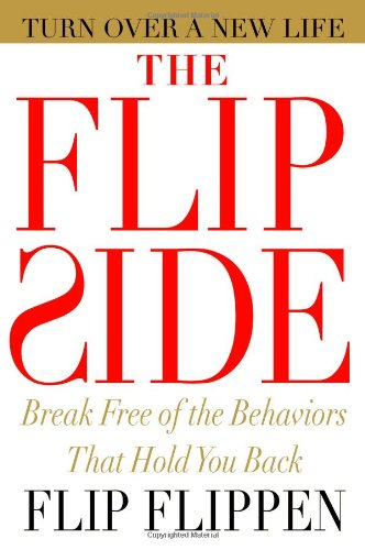 Flip Side Break Free of the Behaviors That Hold You Back  2007 edition cover