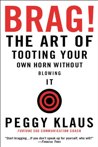 Brag! The Art of Tooting Your Own Horn Without Blowing It Reprint edition cover