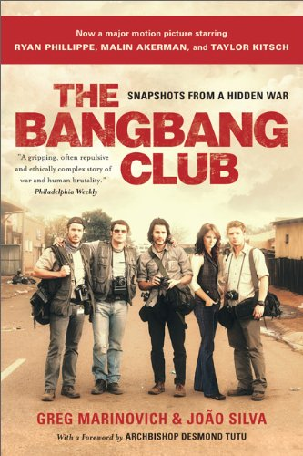 Bang-Bang Club Snapshots from a Hidden War 2nd 2000 (Movie Tie-In) edition cover