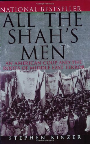 All the Shah's Men An American Coup and the Roots of Middle East Terror  2003 edition cover