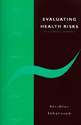 Evaluating Health Risks An Economic Approach  1995 9780521478786 Front Cover