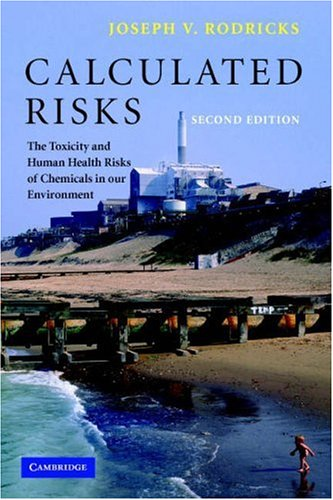 Calculated Risks The Toxicity and Human Health Risks of Chemicals in Our Environment 2nd 2006 (Revised) edition cover