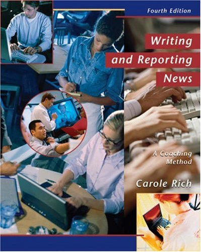 Writing and Reporting News A Coaching Method 4th 2003 9780534562786 Front Cover