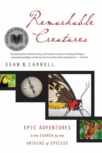 Remarkable Creatures Epic Adventures in the Search for the Origins of Species  2009 edition cover