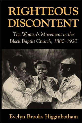 Righteous Discontent The Women's Movement in the Black Baptist Church, 1880-1920  1993 edition cover