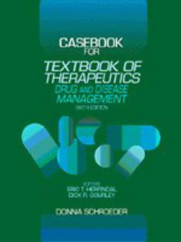 Casebook for Herfindal and Gourley's Textbook of Therapeutics Drug and Disease Management 6th 1996 (Revised) 9780683075786 Front Cover