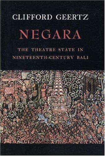Negara The Theatre State in 19th Century Bali  1981 edition cover