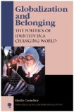 Globalization and Belonging The Politics of Identity in a Changing World  2003 9780742516786 Front Cover