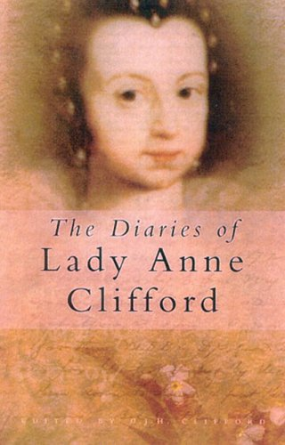 Diaries of Lady Anne Clifford   2002 9780750931786 Front Cover