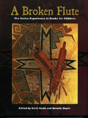 Broken Flute The Native Experience in Books for Children  2005 9780759107786 Front Cover
