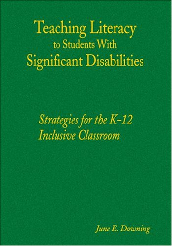 Teaching Literacy to Students with Significant Disabilities Strategies for the K-12 Inclusive Classroom  2005 9780761988786 Front Cover