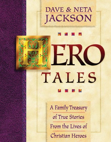 Hero Tales A Family Treasury of True Stories from the Lives of Christian Heroes N/A edition cover