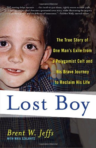 Lost Boy The True Story of One Man's Exile from a Polygamist Cult and His Brave Journey to Reclaim His Life N/A edition cover