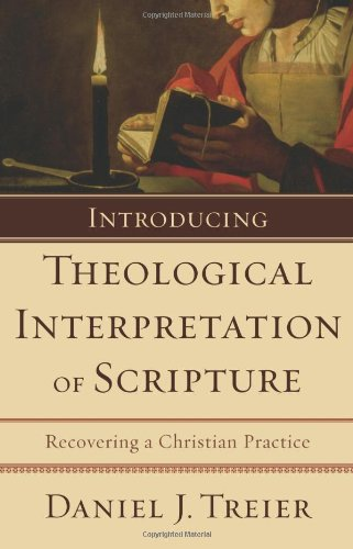 Introducing Theological Interpretation of Scripture Recovering a Christian Practice  2008 edition cover