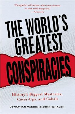 World's Greatest Conspiracies History's Biggest Mysteries, Cover-Ups, and Cabals  2010 edition cover