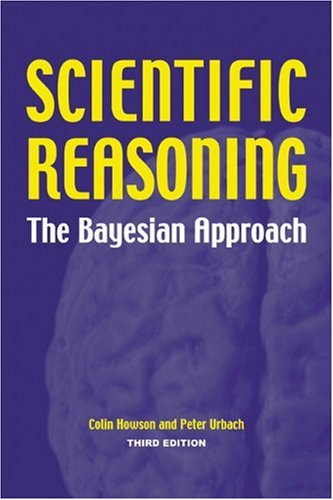 Scientific Reasoning The Bayesian Approach 3rd 2005 edition cover