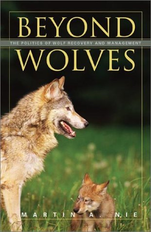 Beyond Wolves The Politics of Wolf Recovery and Management  2003 edition cover