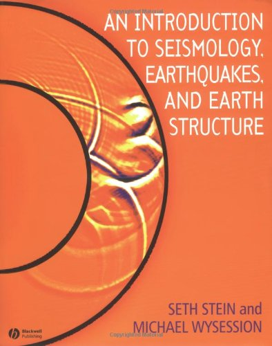 Introduction to Seismology, Earthquakes, and Earth Structure   2003 9780865420786 Front Cover
