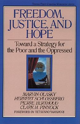 Freedom, Justice, and Hope : Toward a Strategy for the Poor and the Oppressed  1988 edition cover
