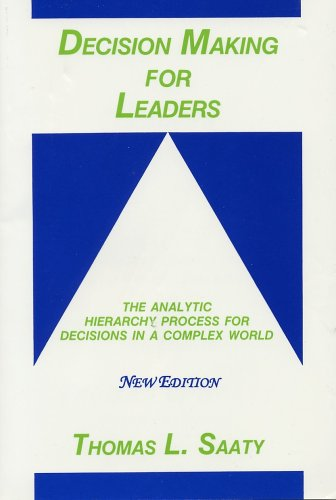 Decision Making for Leaders 2001 : The Analytic Hierarchy Process for Decisions in a Complex World 3rd 2001 edition cover