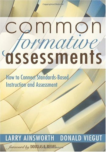Common Formative Assessments How to Connect Standards-Based Instruction and Assessment  2006 edition cover