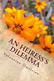 Heiress's Dilemma - Large Print  Large Type 9781490474786 Front Cover