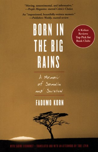 Born in the Big Rains A Memoir of Somalia and Survival N/A edition cover