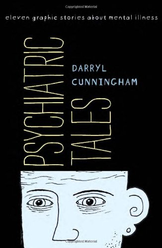 Psychiatric Tales Eleven Graphic Stories about Mental Illness N/A edition cover