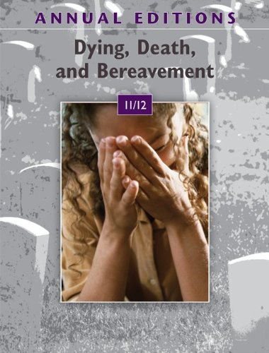 Annual Editions: Dying, Death, and Bereavement 11/12  12th 2011 edition cover