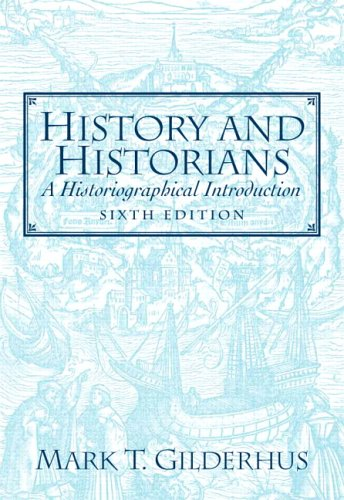 History and Historians A Historiographical Introduction 6th 2007 (Revised) edition cover