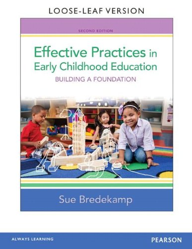 Effective Practices in Early Childhood Education Building a Foundation, Loose-Leaf Version 2nd 2014 edition cover