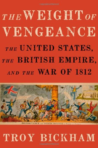 Weight of Vengeance The United States, the British Empire, and the War Of 1812  2012 edition cover