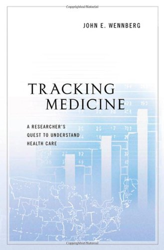 Tracking Medicine A Researcher's Quest to Understand Health Care  2010 9780199731787 Front Cover