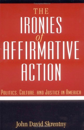 Ironies of Affirmative Action Politics, Culture, and Justice in America  1996 edition cover