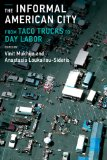 Informal American City From Taco Trucks to Day Labor  2014 9780262525787 Front Cover