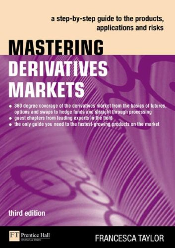 Mastering Derivatives Markets A Step-by-step Guide to the Products, Applications and Risks 3rd 2006 (Revised) 9780273709787 Front Cover