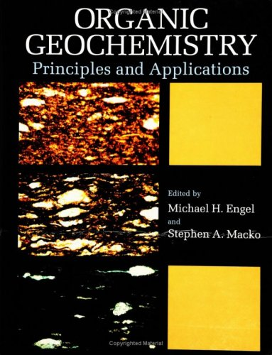 Organic Geochemistry Principles and Applications  1993 9780306443787 Front Cover