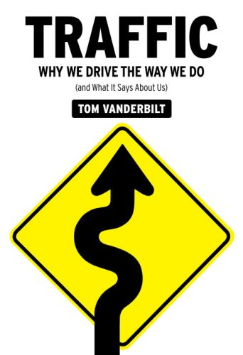 Traffic Why We Drive the Way We Do (And What It Says about Us)  2008 9780307264787 Front Cover
