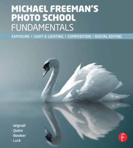 Michael Freeman's Photo School Fundamentals Exposure, Light and Lighting, Composition  2013 edition cover