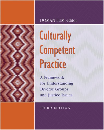 Culturally Competent Practice A Framework for Understanding Diverse Groups and Justice Issues 3rd 2007 (Revised) 9780495189787 Front Cover