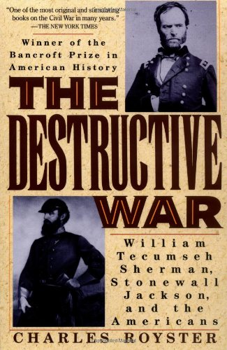 Destructive War William Tecumseh Sherman, Stonewall Jackson, and the Americans Reprint edition cover