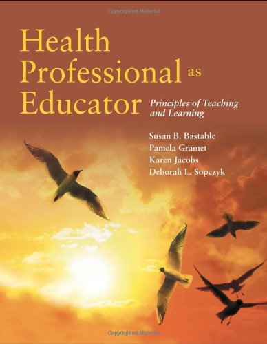 Health Professionals as Educators Principles of Teaching and Learning  2012 edition cover